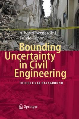 Bounding Uncertainty in Civil Engineering: Theoretical Background (Hardback)