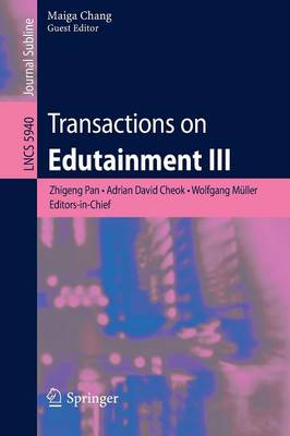 Transactions on Edutainment III - Lecture Notes in Computer Science 5940 (Paperback)