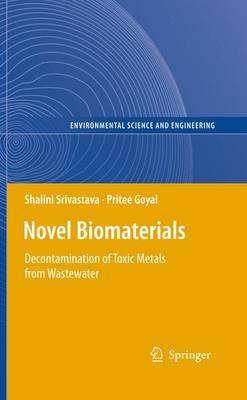 Novel Biomaterials: Decontamination of Toxic Metals from Wastewater - Environmental Science and Engineering (Hardback)