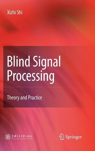 Blind Signal Processing: Theory and Practice (Hardback)
