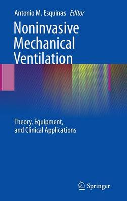 Noninvasive Mechanical Ventilation: Theory, Equipment, and Clinical Applications (Hardback)