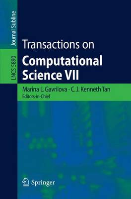 Transactions on Computational Science VII - Lecture Notes in Computer Science 5890 (Paperback)