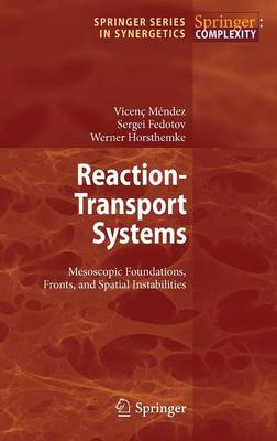 Reaction-Transport Systems: Mesoscopic Foundations, Fronts, and Spatial Instabilities - Springer Series in Synergetics (Hardback)