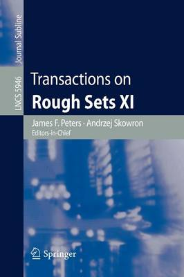 Transactions on Rough Sets XI - Transactions on Rough Sets 5946 (Paperback)
