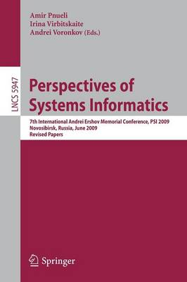 Perspectives of Systems Informatics: 7th International Andrei Ershov Memorial Conference, PSI 2009, Novosibirsk, Russia, June 15-19, 2009, Revised Papers - Theoretical Computer Science and General Issues 5947 (Paperback)