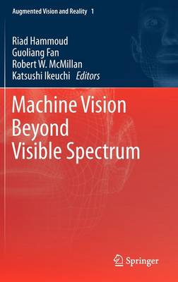 Machine Vision Beyond Visible Spectrum - Augmented Vision and Reality 1 (Hardback)