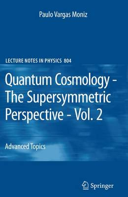 Quantum Cosmology - The Supersymmetric Perspective - Vol. 2: Advanced Topic - Lecture Notes in Physics 804 (Paperback)