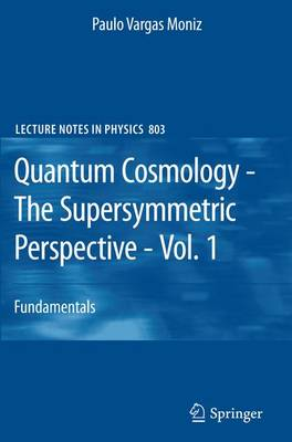 Quantum Cosmology - The Supersymmetric Perspective - Vol. 1: Fundamentals - Lecture Notes in Physics 803 (Paperback)