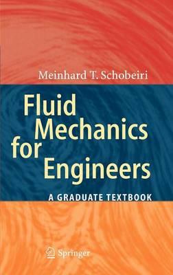 Fluid Mechanics for Engineers: A Graduate Textbook (Hardback)