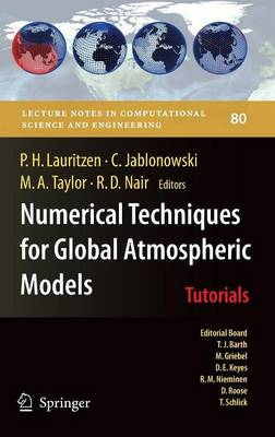 Numerical Techniques for Global Atmospheric Models - Lecture Notes in Computational Science and Engineering 80 (Hardback)