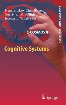 Cognitive Systems - Cognitive Systems Monographs 8 (Hardback)
