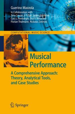 Musical Performance: A Comprehensive Approach: Theory, Analytical Tools, and Case Studies - Computational Music Science (Hardback)