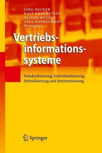 Vertriebsinformationssysteme: Standardisierung, Individualisierung, Hybridisierung Und Internetisierung (Hardback)