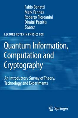 Quantum Information, Computation and Cryptography: An Introductory Survey of Theory, Technology and Experiments - Lecture Notes in Physics 808 (Paperback)
