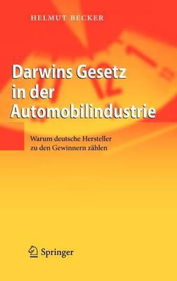Darwins Gesetz in Der Automobilindustrie: Warum Deutsche Hersteller Zu Den Gewinnern Zahlen (Hardback)