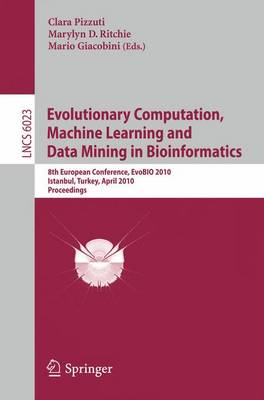 Evolutionary Computation, Machine Learning and Data Mining in Bioinformatics: 8th European Conference, EvoBIO 2010, Istanbul, Turkey, April 7-9, 2010, Proceedings - Theoretical Computer Science and General Issues 6023 (Paperback)