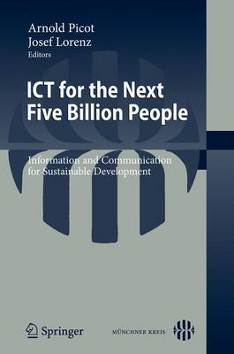 ICT for the Next Five Billion People: Information and Communication for Sustainable Development (Paperback)