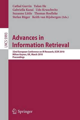 Advances in Information Retrieval: 32nd European Conference on IR Research, ECIR 2010, Milton Keynes, UK, March 28-31, 2010. Proceedings - Lecture Notes in Computer Science 5993 (Paperback)