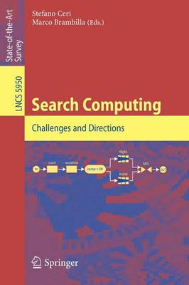 Search Computing: Challenges and Directions - Information Systems and Applications, incl. Internet/Web, and HCI 5950 (Paperback)