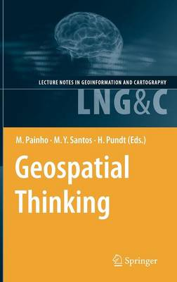 Geospatial Thinking - Lecture Notes in Geoinformation and Cartography (Hardback)