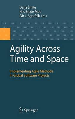 Agility Across Time and Space: Implementing Agile Methods in Global Software Projects (Hardback)