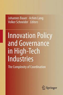 Innovation Policy and Governance in High-Tech Industries: The Complexity of Coordination (Hardback)