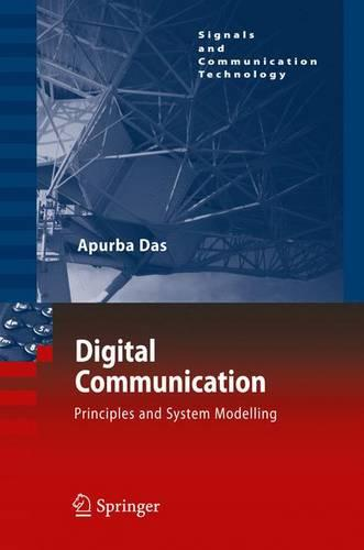 Digital Communication: Principles and System Modelling - Signals and Communication Technology