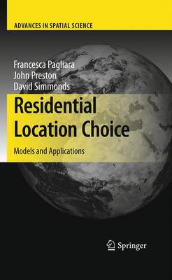 Residential Location Choice: Models and Applications - Advances in Spatial Science (Hardback)