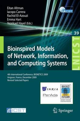 Bioinspired Models of Network, Information, and Computing Systems: 4th International Conference, December 9-11, 2009, Revised Selected Papers - Lecture Notes of the Institute for Computer Sciences, Social Informatics and Telecommunications Engineering 39 (Paperback)
