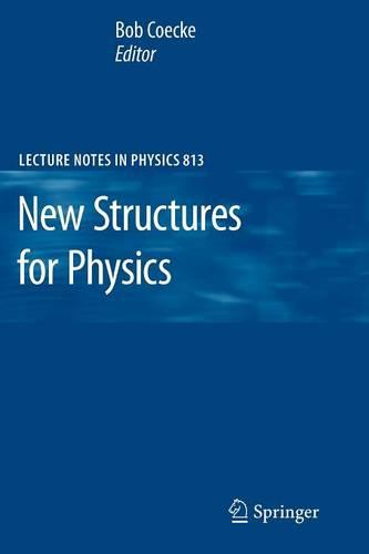 New Structures for Physics - Lecture Notes in Physics 813 (Paperback)