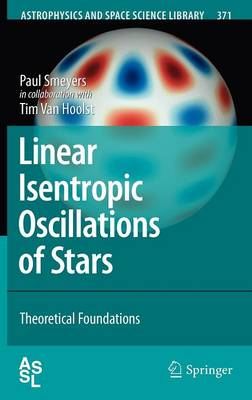 Linear Isentropic Oscillations of Stars: Theoretical Foundations - Astrophysics and Space Science Library 371 (Hardback)