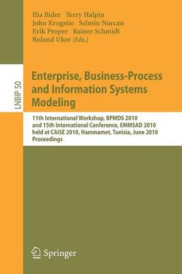 Enterprise, Business-Process and Information Systems Modeling: 11th International Workshop, BPMDS 2010, and 15th International Conference, EMMSAD 2010, held at CAiSE 2010, Hammamet, Tunisia, June 7-8, 2010, Proceedings - Lecture Notes in Business Information Processing 50 (Paperback)