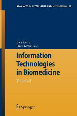 Information Technologies in Biomedicine: Volume 2 - Advances in Intelligent and Soft Computing 69 (Paperback)