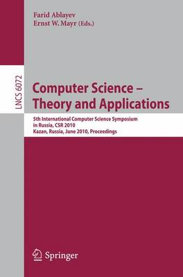 Computer Science -- Theory and Applications: 5th International Computer Science Symposium in Russia, CSR 2010, Kazan, Russia, June 16-20, 2010, Proceedings - Theoretical Computer Science and General Issues 6072 (Paperback)