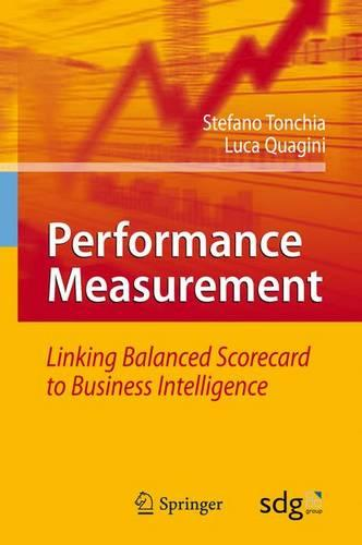 Performance Measurement: Linking Balanced Scorecard to Business Intelligence (Hardback)