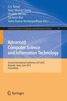 Advanced Computer Science and Information Technology: Second International Conference, AST 2010, Miyazaki, Japan, June 23-25, 2010. Proceedings - Communications in Computer and Information Science 74 (Paperback)