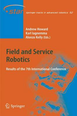 Field and Service Robotics: Results of the 7th International Conference - Springer Tracts in Advanced Robotics 62 (Hardback)