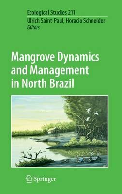 Mangrove Dynamics and Management in North Brazil - Ecological Studies 211 (Hardback)