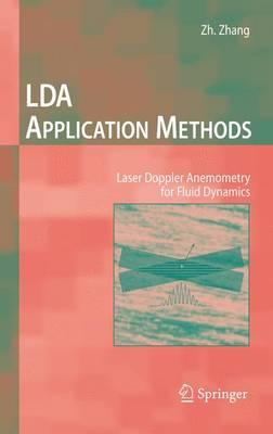 LDA Application Methods: Laser Doppler Anemometry for Fluid Dynamics - Experimental Fluid Mechanics (Hardback)