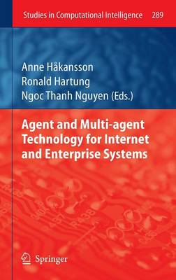 Agent and Multi-agent Technology for Internet and Enterprise Systems - Studies in Computational Intelligence 289 (Hardback)