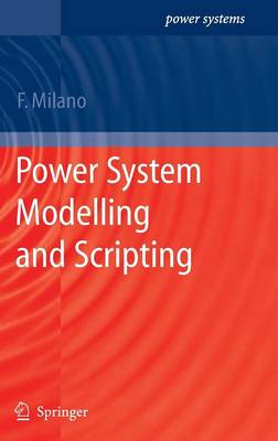 Power System Modelling and Scripting - Power Systems (Hardback)