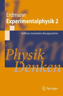 Experimentalphysik 2: Kollision, Gravitation, Bezugssysteme: Physik Denken - Springer-Lehrbuch (Paperback)