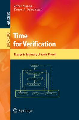 Time for Verification: Essays in Memory of Amir Pnueli - Lecture Notes in Computer Science 6200 (Paperback)