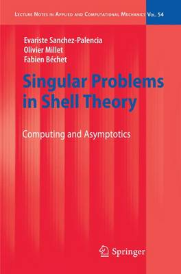 Singular Problems in Shell Theory: Computing and Asymptotics - Lecture Notes in Applied and Computational Mechanics 54 (Hardback)