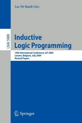 Inductive Logic Programming: 19th International Conference, ILP 2009, Leuven, Belgium, July 2-4, 2010, Revised Papers - Lecture Notes in Computer Science 5989 (Paperback)