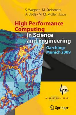 High Performance Computing in Science and Engineering, Garching/Munich 2009: Transactions of the Fourth Joint HLRB and KONWIHR Review and Results Workshop, Dec. 8-9, 2009, Leibniz Supercomputing Centre, Garching/Munich, Germany (Hardback)