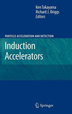 Induction Accelerators - Particle Acceleration and Detection (Hardback)