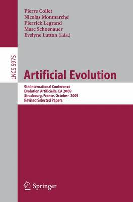 Artificial Evolution: 9th International Conference, Evolution Artificielle, EA 2009, Strasbourg, France, October 26-28, 2009. Revised Selected Papers - Theoretical Computer Science and General Issues 5975 (Paperback)