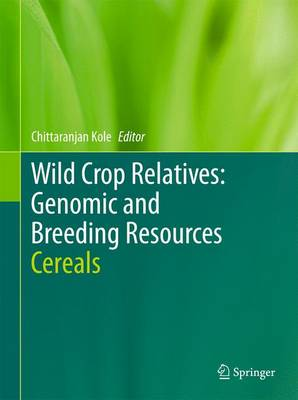 Wild Crop Relatives: Genomic and Breeding Resources: Cereals (Hardback)