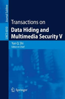 Transactions on Data Hiding and Multimedia Security V - Transactions on Data Hiding and Multimedia Security 6010 (Paperback)